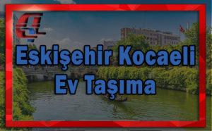 Kocaeli Eskişehir arası ev taşıma.